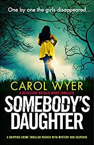 Somebody's Daughter: A gripping crime thriller packed with mystery and suspense (Detective Natalie Ward Bo