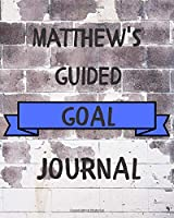 Matthew's 2020 Goal Book: 2020 New Year Planner  Guided Goal Journal Gift for Matthew  / Notebook / Diary / Unique Greeting Card Alternative