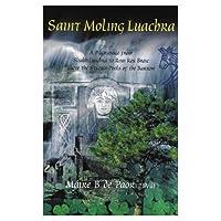 Saint Moling Luachra: A Pilgrimage from Sliabh Luachra to Rinn Ros Broic