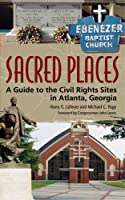 Sacred Places: A Guide to the Civil Rights Sites in Atlanta, Georgia