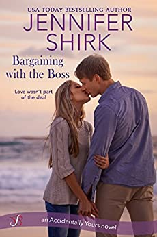 Bargaining with the Boss (Accidentally Yours) by [Shirk, Jennifer]