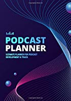 Podcast Planner: A Journal for Planning the Perfect Podcast | Blue and Purple Abstract Design (Successful Podcast Launch)