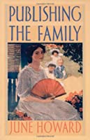 Publishing the Family (New Americanists)