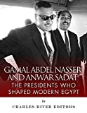 Gamal Abdel Nasser and Anwar Sadat: The Presidents Who Shaped Modern Egypt (English Edition)
