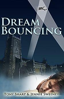 Dream Bouncing by [Sweeney, Jennie, Sharp, Tony]