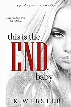 This is the End, Baby (War & Peace Book 7) by [Webster, K]