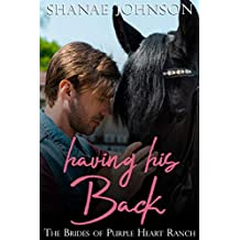 Having His Back: a Sweet Marriage of Convenience series (The Brides of Purple Heart Ranch Book 5)