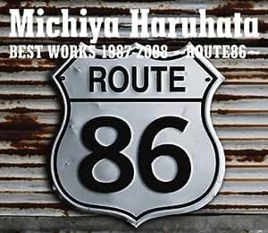 Michiya Haruhata BEST WORKS 1987-2008~ROUTE86~