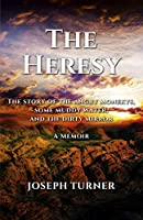 The Heresy: The Story of the Angry Monkeys Some Muddy Water and the Dirty Mirror