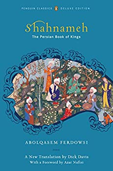 Shahnameh: The Persian Book of Kings by [Ferdowsi, Abolqasem]