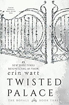Twisted Palace: A Novel (The Royals Book 3) by [Watt, Erin]