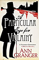 A Particular Eye for Villainy (Inspector Ben Ross Mystery 4): A gripping Victorian mystery of secrets, murder and family ties (Lizzie Martin 4)