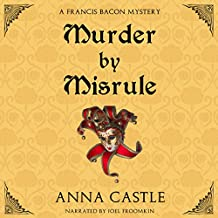 Murder by Misrule: The Francis Bacon Mystery Series, Book 1