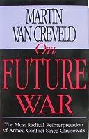ON FUTURE WAR