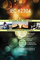 IEC 62304 A Complete Guide - 2020 Edition