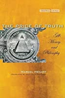 The Price of Truth: Gift, Money, and Philosophy (Cultural Memory in the Present)