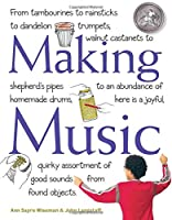 Making Music: How to Create and Use XX Homemade Musical Instruments
