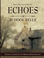 Echoes of School Bells: History of Jasper County Missouri Rural Schools