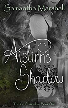Aislinn's Shadow (The Kin Chronicles Book 1) by [Marshall, Samantha]
