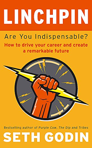 Linchpin: Are You Indispensable? How to drive your career and create a remarkable futureの詳細を見る