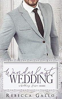 Wanderlust Wedding (A Wedding Season Series) by [Gallo, Rebecca, Club, Flirt]