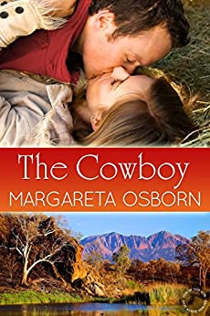 The Cowboy (The Hot Aussie Heroes series Book 1) by [Osborn, Margareta]