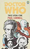 Doctor Who: Twice Upon a Time: 12th Doctor Novelisation (Doctor Who: Target Collection)