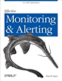 Effective Monitoring and Alerting: For Web Operations (English Edition)