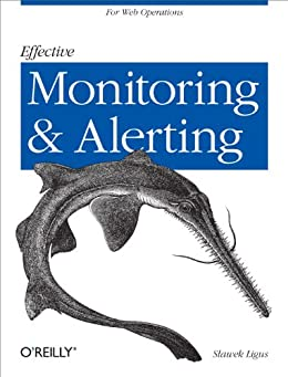 [Ligus, Slawek]のEffective Monitoring and Alerting: For Web Operations