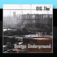 Dig The Boston Underground