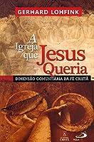 A Igreja que Jesus Queria. Dimensão Comunitária da Fé Cristã (Em Portuguese do Brasil)