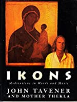 Ikons: Meditations in Words and Music/Book and Disk (A Fount Book)