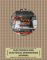 "Electronics and Electrical Engineering Journal: Technical Research maintenance repairs Log Book Journal to Record daily work inspection, safety routine activities checklist guide for electric department, lecturers, professors, engineers 8.5""x11"" 120 pages (Electrical Engineering logs)"