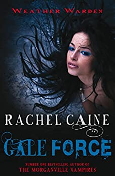 Gale Force (Weather Warden Book 7) by [Caine, Rachel]