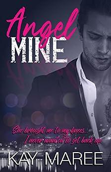 Angel Mine (Mine Series Book 1) by [Maree, Kay]