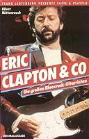 Eric Clapton und Co. Die grossen Bluesrock- Gitarristen.