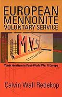 European Mennonite Voluntary Service: Youth Idealism in Post-World War II Europe