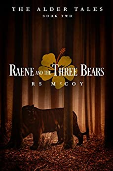 Raene and the Three Bears (The Alder Tales Book 2) by [McCoy, RS]
