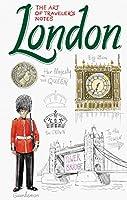 London: The Art of Traveler's Notes (Traveler's Sketchbooks)