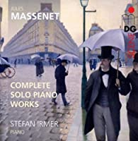 Complete Solo Piano Works by MASSENET (2012-02-28)