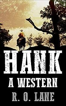 Hank: A Western by [Lane, R. O. ]