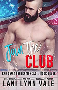 Join the Club (SWAT Generation 2.0 Book 7) by [Vale, Lani Lynn]