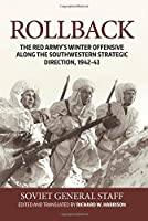 Rollback: The Red Army's Winter Offensive Along the Southwestern Strategic Direction 1942-43
