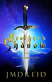 [Reid, JMD]のBrother's Shadow: A Short Story of the Jewel Machine Universe (English Edition)