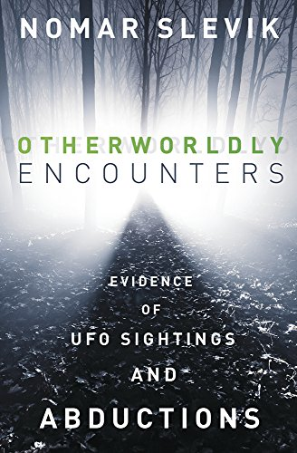 Otherworldly Encounters: Evidence of UFO Sightings & Abductions