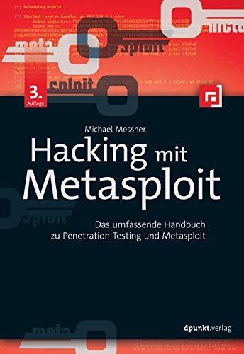 Download Hacking mit Metasploit: Das umfassende Handbuch zu Penetration Testing und Metasploit 3864905230