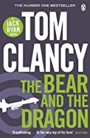 The Bear and the Dragon by Tom Clancy(2013-12-05)