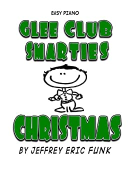 Glee Club Smarties Christmas Easy Piano (Easy Piano Series Book 7) by [Funk, Jeffrey Eric]