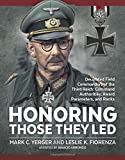 Amazon.co.jpHonoring Those They Led: Decorated Field Commanders of the Third Reich: Command Authorities, Award Parameters, and Ranks