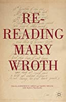 Re-Reading Mary Wroth by Unknown(2015-02-04)